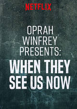 Oprah Winfrey Presents: When They See Us Now movie cover