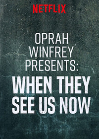 Oprah Winfrey Presents: When They See Us Now main cover