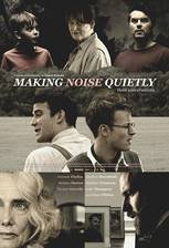 making_noise_quietly movie cover