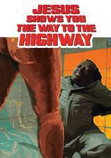 Jesus Shows You the Way to the Highway movie cover