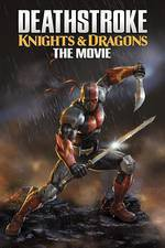 Deathstroke Knights & Dragons: The Movie movie cover