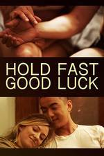 Hold Fast, Good Luck movie cover