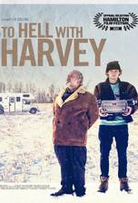 To Hell with Harvey movie cover