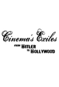 Cinema's Exiles: From Hitler to Hollywood main cover