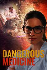 Dangerous Medicine movie cover