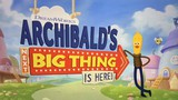 Archibald's Next Big Thing Is Here photos