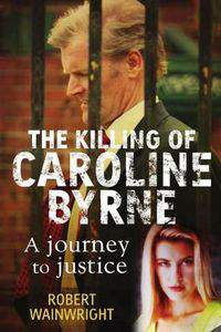 A Model Daughter: The Killing of Caroline Byrne main cover