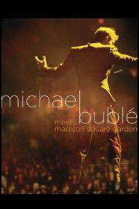 Michael Buble Meets Madison Square Garden main cover