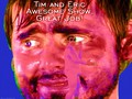 Tim and Eric Awesome Show, Great Job! photos