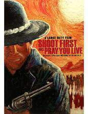 shoot_first_and_pray_you_live_because_luck_has_nothing_to_do_with_it movie cover