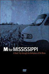 M for Mississippi: A Road Trip through the Birthplace of the Blues main cover