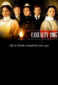 Casualty 1907 (London Hospital) movie cover