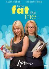 to_be_fat_like_me movie cover