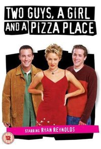 Two Guys, a Girl and a Pizza Place movie cover