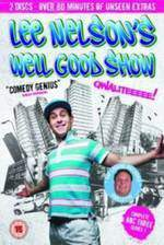lee_nelson_s_well_good_show movie cover