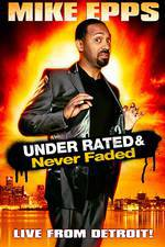 mike_epps_under_rated_never_faded_x_rated movie cover