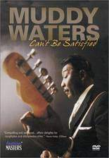 muddy_waters_can_t_be_satisfied movie cover