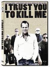 i_trust_you_to_kill_me movie cover