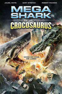 Mega Shark vs Crocosaurus main cover