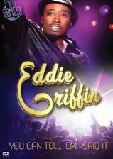 eddie_griffin_you_can_tell_em_i_said_it movie cover