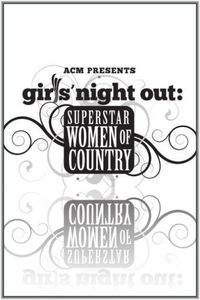 Girls' Night Out: Superstar Women of Country