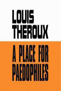 Louis Theroux: A Place for Paedophiles