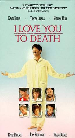I Love You to Death movie on: