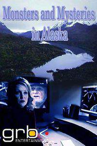 Monsters and Mysteries in Alaska