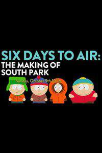 6_days_to_air_the_making_of_south_park movie cover