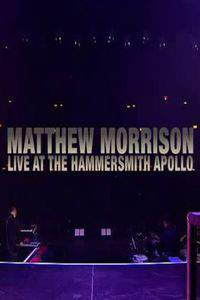 Matthew Morrison Live At The Hammersmith Apollo