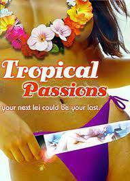 Tropical Passions