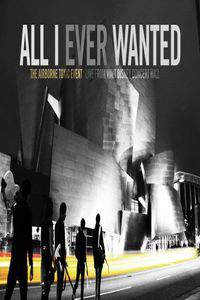 All I Ever Wanted: The Airborne Toxic Event Live from Walt Disney Concert Hall