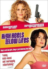 high_heels_and_low_lifes movie cover
