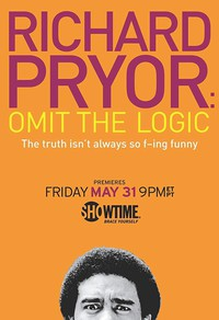 Richard Pryor: Omit the Logic