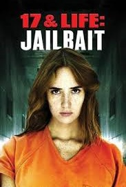 17_life_jailbait_jailbird movie cover