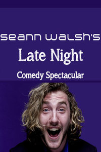 Seann Walshs Late Night Comedy Spectacular