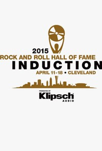 The 2015 Rock & Roll Hall of Fame Induction Ceremony