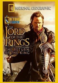 national_geographic_beyond_the_movie_the_lord_of_the_rings_return_of_the_king movie cover