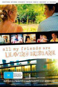 all_my_friends_are_leaving_brisbane movie cover