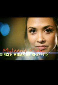 Mylene Klass: Single Mums on Benefits