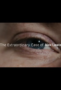 the_extraordinary_case_of_alex_lewis movie cover
