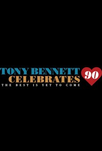 tony_bennett_celebrates_90_the_best_is_yet_to_come movie cover