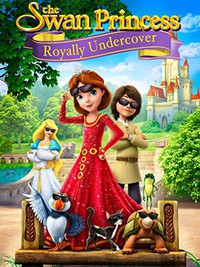the_swan_princess_royally_undercover movie cover