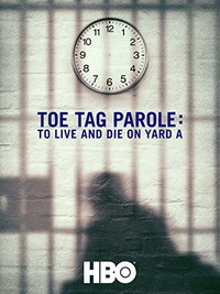toe_tag_parole_to_live_and_die_on_yard_a movie cover