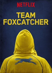 team_foxcatcher movie cover