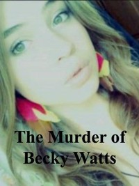 the_murder_of_becky_watts_police_tapes movie cover