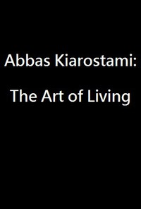 abbas_kiarostami_the_art_of_living movie cover