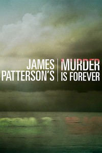 james_patterson_s_murder_is_forever movie cover