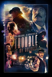 trouble_is_my_business movie cover