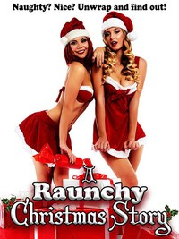 a_raunchy_christmas_story movie cover